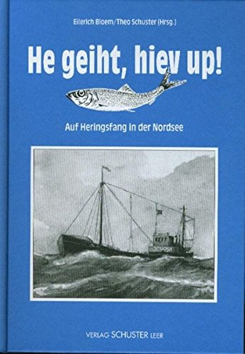 He geiht, hiev up!: Auf Heringsfang in der Nordsee