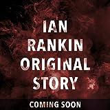 Ian Rankin Orignal Story: A BBC Radio 4 Reading