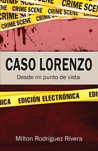 Descargar Libro Caso Lorenzo: Desde Mi Punto De Vista Milton Rodríguez Rivera