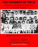 The Children of Topaz (Revised Color Edition): The Story of a Japanese-American Internment Camp Based on a Classroom Diary