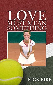 Love Must Mean Something: A Sports Novel by [Birk, Rick]