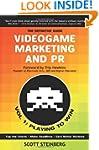 Videogame Marketing and PR: Vol. 1: P...