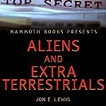 Mammoth Books Presents: Aliens & Extra-Terrestrials | Jon E. Lewis