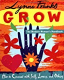 Grow -- The Modern Woman's Handbook, Lynne Franks, 140190226X