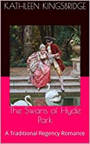 The Swans Of Hyde Park: A Traditional Regency Romance