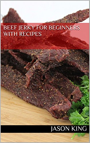 Beef Jerky for Beginners with recipes