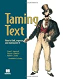 img - for Taming Text: How to Find, Organize, and Manipulate It book / textbook / text book