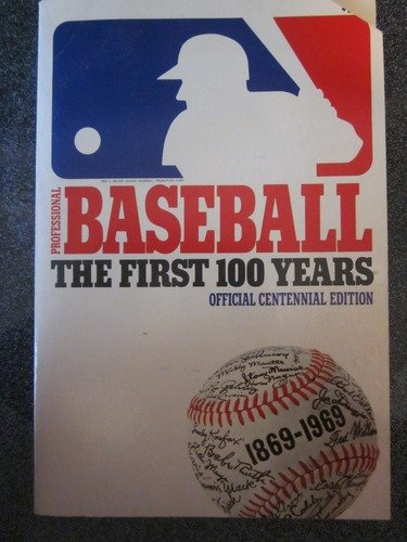 PROFESSIONAL BASEBALL The First 100 Years 1869-1969