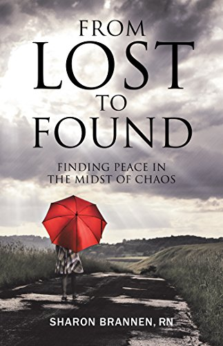 Download for free From Lost to Found: Finding Peace in the Midst of Chaos