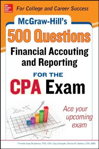 McGraw-Hill Education 500 Financial Accounting and Reporting Questions for the CPA Exam (McGraw-Hill's 500 Questions) by Kass-Shraibman, Frimette, Sampath, Vijay, Stefano, Denise M. (2014) Paperback