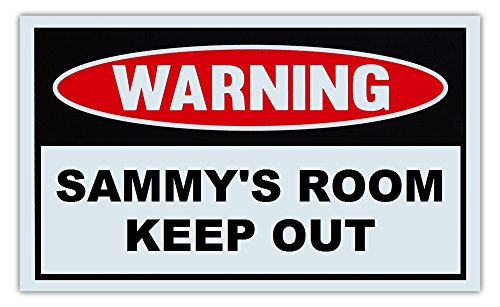 Novelty Warning Sign: Sammy's Room Keep Out - For Boys, Girls, Kids, Children - Post on Bedroom Door - 10