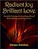 Radiant Joy Brilliant Love, Clinton Callahan, 1890772720