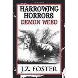 Harrowing Horrors: Demon Weed