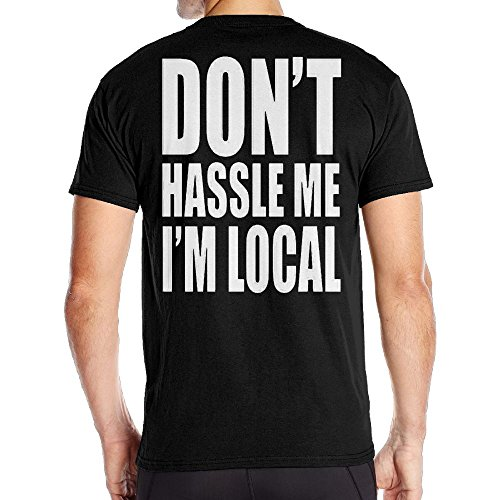 Mens Don't Hassle Me I'm Local Fashion T-Shirts Black Size - Prime Outlets Cincinnati