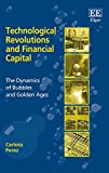 img - for Technological Revolutions and Financial Capital: The Dynamics of Bubbles and Golden Ages book / textbook / text book