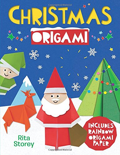 Christmas Origami (Christmas Origami: A Step-by-Step Guide to Making Wonderful Paper Models)