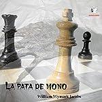 La Pata de Mono [The Monkey's Paw] | William Wymarck Jacobs