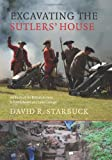 Excavating the Sutlers' House, David R. Starbuck, 1584658185