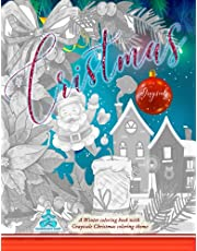 Grayscale Christmas coloring for adults A Winter coloring book with a Grayscale Christmas coloring theme: COLORING CHRISTMAS