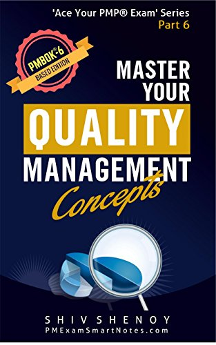 Master Your Quality Management Concepts: For PMBOK® 6th Edition - Essential PMP® Concepts Simplified (Ace Your PMP® Exam) (English Edition)