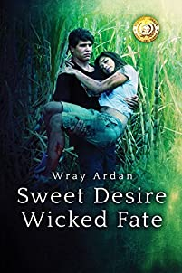 Sweet Desire, Wicked Fate by Wray Ardan ebook deal