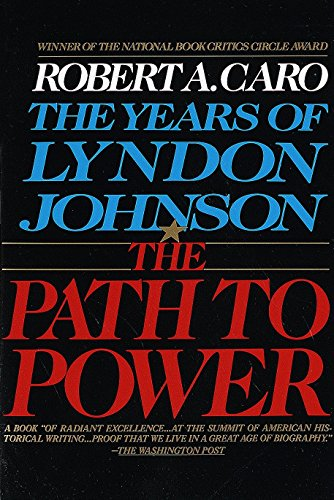 The Path to Power (The Years of Lyndon Johnson, Volume 1) (Ladies Series Player Texas)