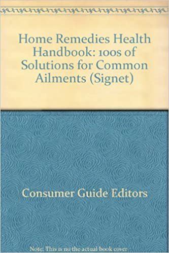 Book The Home Remedies Handbook: 100s of Solutions to Common Ailments (Signet)