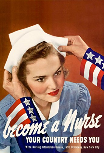 WPA War Propaganda Become A Nurse Your Country Needs You WWII Patriotism Motivational Poster 24x36 inch