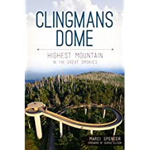 Clingmans Dome: Highest Mountain in the Great Smokies (Natural History)