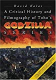 img - for A Critical History and Filmography of Toho's Godzilla   Series by David Kalat (2007-04-13) book / textbook / text book