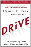 Drive: The Surprising Truth About What Motivates Us, Daniel H. Pink, 1594488843