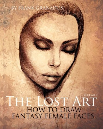 - The Lost Art: Volume 2  How to Draw Fantasy Female Faces