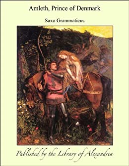 amleth prince of denmark Gesta danorum is a monumental medieval history of denmark, written by a  that  deserve some highlighting are prince amleth, who hatches a plan of revenge.
