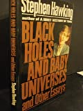Black Holes and Baby Universes and Other Essays, Stephen W. Hawking, 0553095234