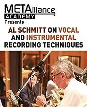 Al Schmitt on Vocal and Instrumental Recording Techniques (METAlliance Academy)