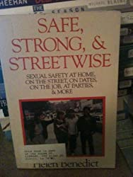 Safe, Strong and Streetwise: The Teenager's Guide to Preventing Sexual Assualt