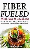 FIBER FUELED MEAL & COOKBOOK: Your Plant-Based