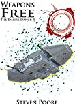 free weapons - Weapons Free (The Empire Dance Book 5)