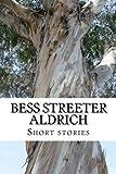 Bess Streeter Aldrich, Short Stories, Bess Streeter Aldrich, 1499546068