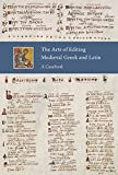 img - for The Arts of Editing Medieval Greek and Latin: A Casebook (Studies and Texts) book / textbook / text book