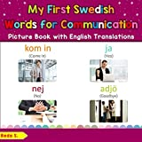 My First Swedish Words for Communication Picture Book with English Translations: Bilingual Early Learning & Easy Teaching Swedish Books for Kids ... Swedish words for Children) (Swedish Edition)