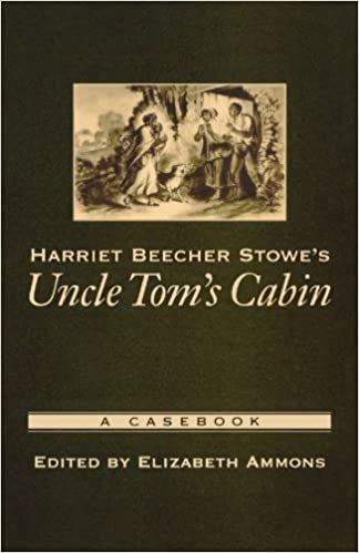 com harriet beecher stowe s uncle tom s cabin a casebook  harriet beecher stowe s uncle tom s cabin a casebook casebooks in criticism 1st edition