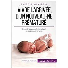 Vivre l'arrivée d'un nouveau-né prématuré (Famille t. 10) (French Edition)