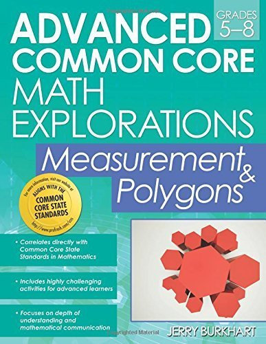 Advanced Common Core Math Explorations: Measurement and Polygons by Jerry Burkhart (2015-03-01)