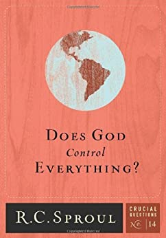 Does God Control Everything? (Crucial Questions Book 14) by [Sproul, R.C.]