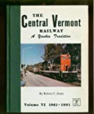 The Central Vermont Railway, Robert Jones, 0913582328