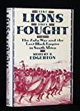 Like Lions they Fought: The Zulu War and the Last Black Empire in South Africa by Robert B. Edgerton front cover