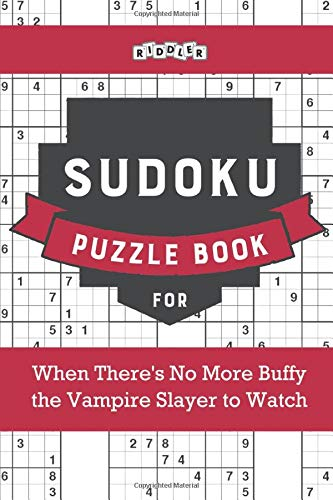 Sudoku Puzzle Book For When There's No More Buffy The Vampire Slayer To Watch