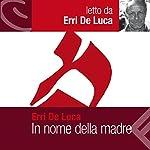 In nome della madre | Erri De Luca