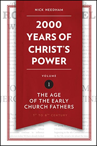2,000 Years of Christ's Power Vol. 1: The Age of the Early Church Fathers (Grace Publications)